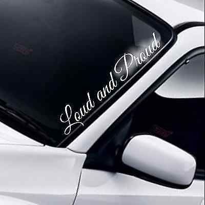 Loud and Proud Car Windscreen Sticker Drift JDM DUB Lowered Funny Window Decal