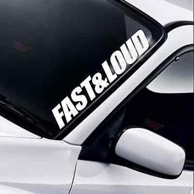 Fast & Loud Car Windscreen Sticker Window Funny JDM Drift DUB Decal