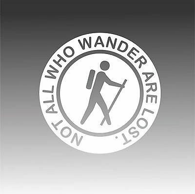 Not All Who Wander Are Lost Hiking Decal Adventure Outdoor Sticker