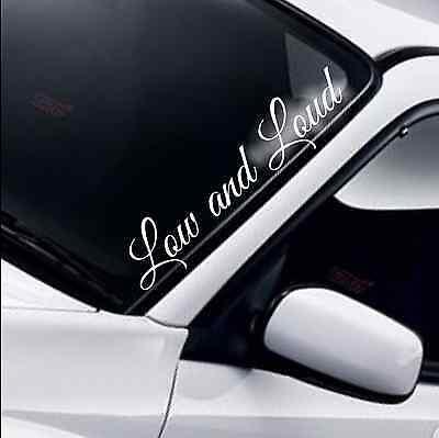 Low and Loud Car Windscreen Sticker Drift JDM DUB Lowered Funny Window Decal