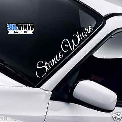 Stance Whore Windscreen Sticker Car JDM DUB Slammed Lowered Low Fitment Decal