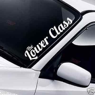 THE LOWER CLASS Windscreen DUB JDM Drift Low Lowered Slammed Stance Car Sticker