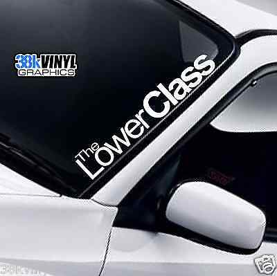 The Lower Class Windscreen Sticker Drift JDM DUB Lifestyle Lowered Car Decal