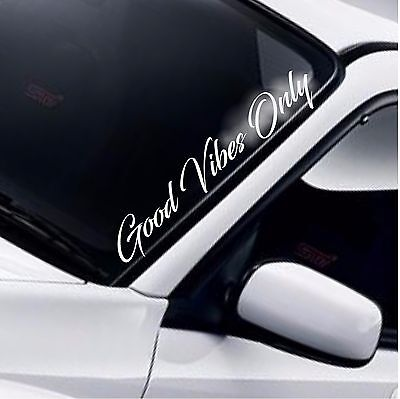 Good Vibes Only Car Windscreen Sticker Window Funny JDM Drift DUB Decal