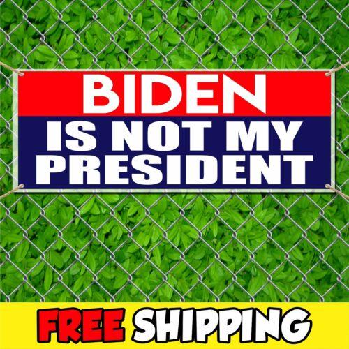 BIDEN IS NOT MY PRESIDENT Advertising Vinyl Banner Sign Flag MAGA TRUMP 2020