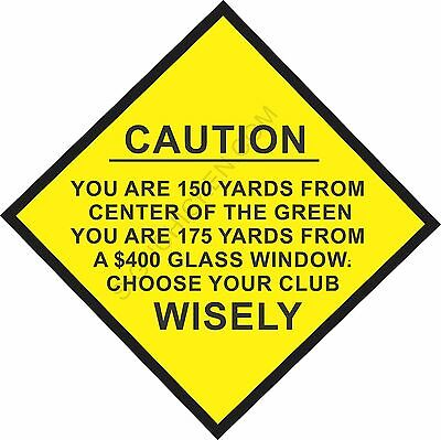 CAUTION CHOOSE WISELY-  METAL SIGN - 9 X 12 FUNNY GOLF SIGN, TEE BOX DRIVER,  (Funny Golf Sign)