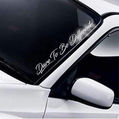 Dare To Be Different Car Windscreen Sticker Window Funny JDM Drift DUB Decal