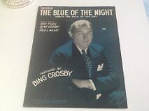 THE BLUE OF THE NIGHT - (SHEET MUSIC) BING CROSBY