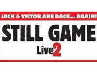 2 Still Game tickets for sale