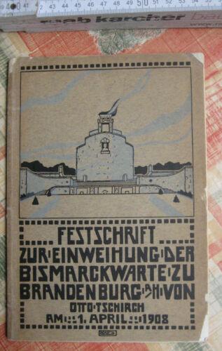 Brandenburg an der Havel Festschrift Einweihung Bismarckwarte 1908 Otto Tschirch
