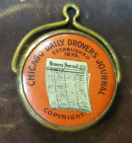 Old CHICAGO DAILY DROVERS JOURNAL Advertising Spinning Standard WATCH FOB