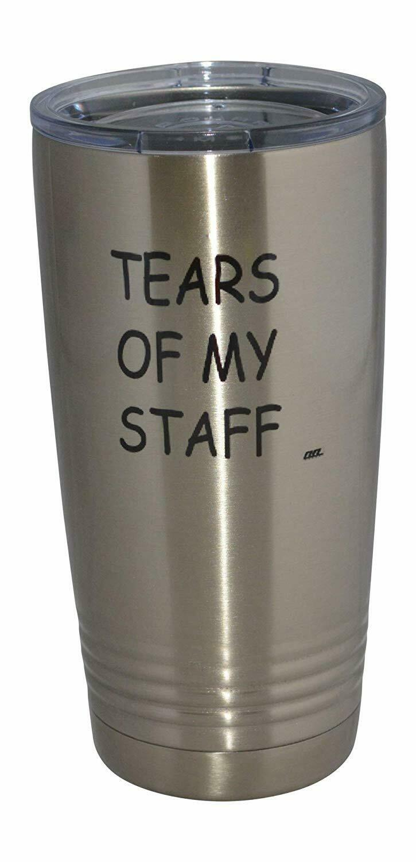 Funny Tears of My Staff Travel Tumbler Mug Cup w/Lid Vacuum