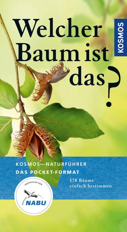 Welcher Baum ist das? Joachim Mayer Kosmos-Naturführer Basics|Kosmos-Naturführ