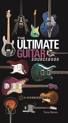 The Ultimate Guitar Sourcebook By Tony Bacon   Hardcover   Brand New