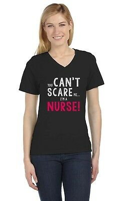You Can't Scare Me I'm A Nurse - Cool Nurses Gift Idea V-Neck Women T-Shirt