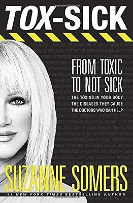 TOX-SICK: From Toxic to Not Sick by Suzanne Somers (Hardcover) on Rummage