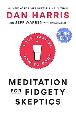 Signed Autographed  Meditation For Fidgety Skeptics By Dan Harris   Brand New