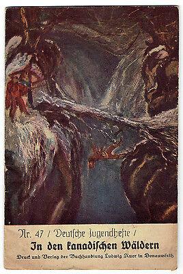 Deutsche Jugendhefte: Nr. 47: In den kanadischen Wäldern. Ludwig Auer Donauwörth