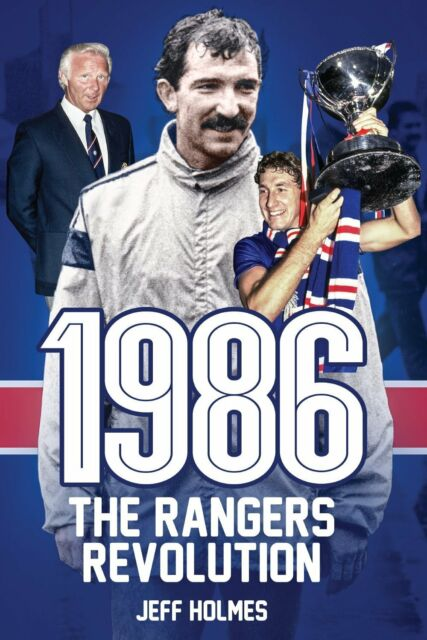 1986 - The Rangers Revolution - Graeme Souness at Glasgow Rangers Football book