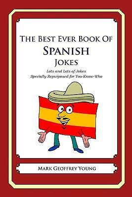 The Best Ever Book of Spanish Jokes: Lots and Lots of Jokes Specially