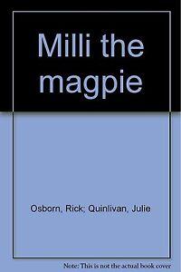 Milli the Magpie ' Osbom, Rick