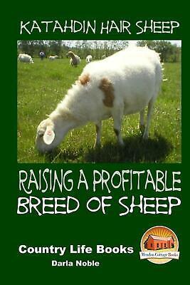 Katahdin Hair Sheep - Raising a Profitable Breed of Sheep by Darla Noble (Englis Breed Of Sheep