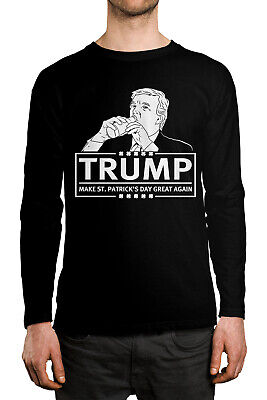 Trump Make St Patricks Day Great Again Funny President  Long Sleeve Men's Shirt