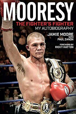 Mooresy - The Fighters' Fighter: My Autobiography - Jamie Moore