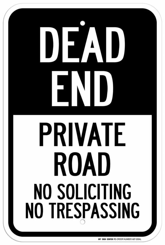 """Dead End Private Road No Soliciting No Trespassing Sign - 12""""x18"""" - .063 Rust..."""