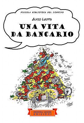 Alfio Leotta, Una vita da bancario. Strisce comiche di vita creditizia