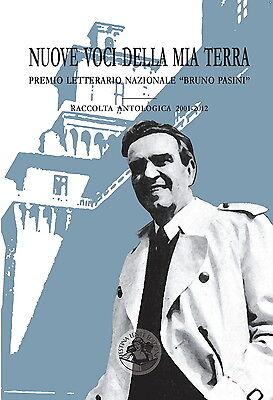 Nuove voci della mia terra. Premio letterario Bruno Pasini