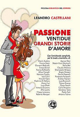 Leandro Castellani, Passione (Ventidue grandi storie d'amore)