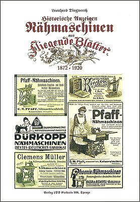 Leonhard Dingwerth: Historische NÄHMASCHINEN-Anzeigen Fliegende Blätter1872-1920