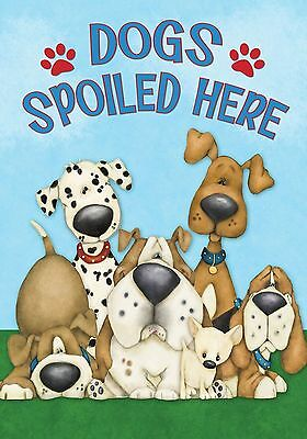 Dogs Spoiled Here Garden Flag Humor Puppies 12.5″ x 18″