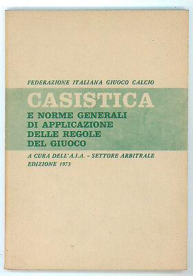 CALCIO CASISTICA E NORME DI APPLICAZIONE DELLE REGOLE DEL GIUOCO 1973 FIGC AIA