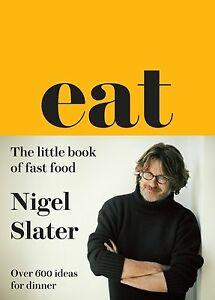 Eat: The Little Book of Fast Food (Cloth-covered, flexible binding), Slater, Nig