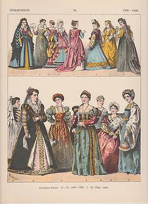 Italien Mode 1500-1600 Trachten Frauenmode Mittelalter LITHOGRAPHIE von 1882