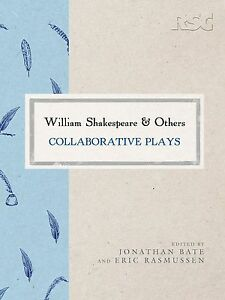 William Shakespeare and Others: Collaborative Plays (The RSC Shakespeare), , Goo