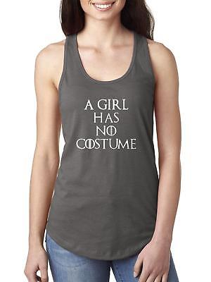 A Girl Has No Costume Halloween Costumes Idea Womens Tops Next Level Racerback
