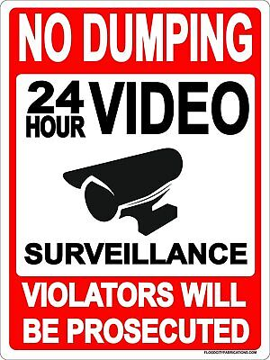No Dumping Sign Metal 9x12 24 Hour Surveillance Violators Will Be Prosecuted