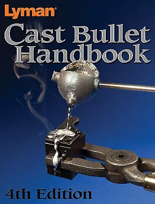 Lyman Cast Bullet Handbook 4th Edition, Data Rifle Handgun Calibers Molds, New