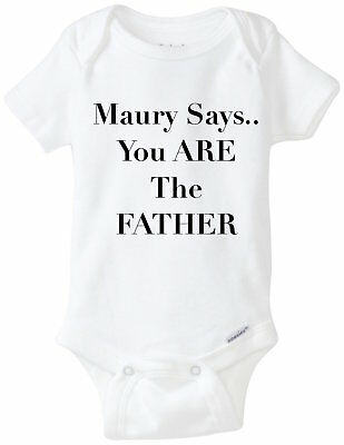 Maury Says You are the Father Gerber Onesie Funny Baby Infant Shirt Shower (Baby Onesies Funny Sayings)