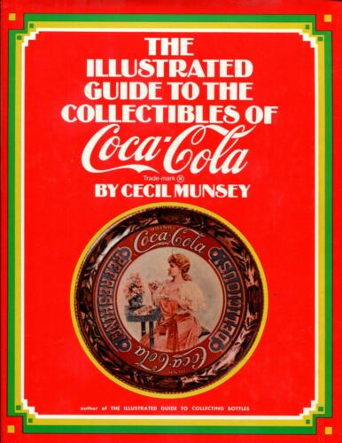 The Illustrated Guide to the Collectibles of Coca Cola