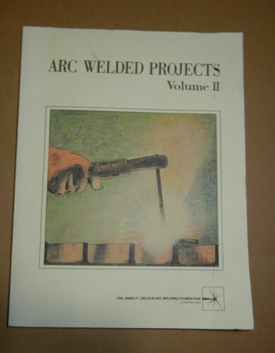 Arc Welded Projects Volume II Book 1978