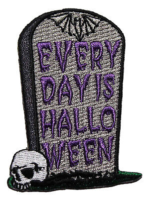 Everyday Is Halloween Embroidered Iron On Patch - Tombstone Skull Gothic 037-H (Is Halloween)