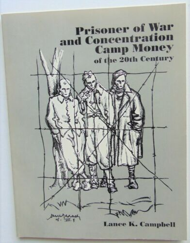 Prisoners of War and Concentration Camp Money of the Twentieth Century,143 pages