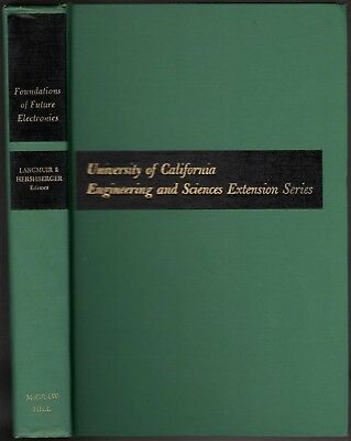 Future Electronics (Foundations Of Future Electronics (University Of California Engineering and....)