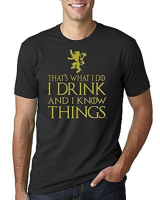 Thats What I Do I Drink And I Know Things T Shirt Got Tyrion Graphic Humor Tee