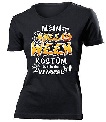MEIN HALLOWEEN KOSTÜM IST IN DER WÄSCHE T-Shirt Damen Gr.S bis XXL - - Mein Halloween Kostüm