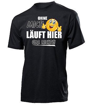FUN - OHNE MICH LÄUFT HIER GAR NICHTS! T-Shirt Herren S-XXL